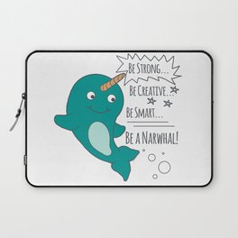 Be A Narwhal! Laptop Sleeve