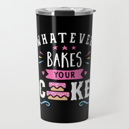 Whatever Bakes Your Cake Typography Travel Mug