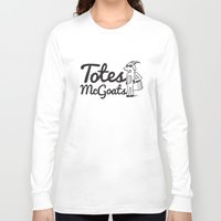 totes Long Sleeve T-shirts featuring Totes McGoats by Scoggz