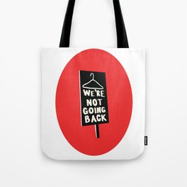 We're Not Going Back Tote Bag