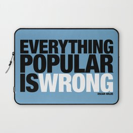 Everything Popular Is Wrong Laptop Sleeve