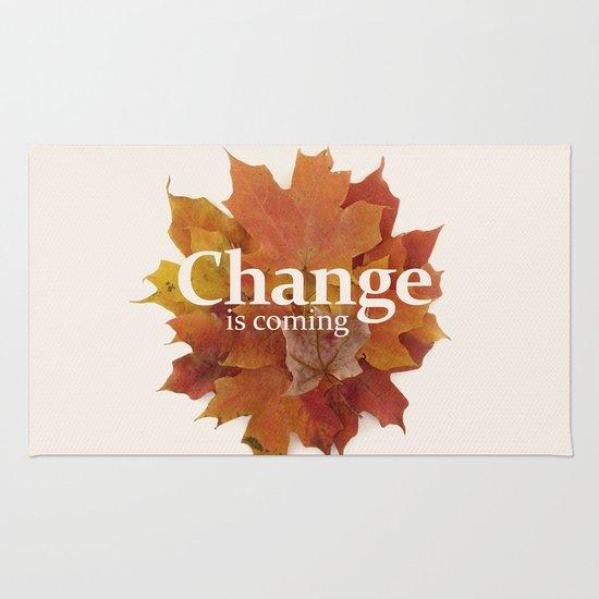 Change is coming Rug