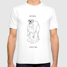 Go Dog, Don't Go SMALL White Mens Fitted Tee