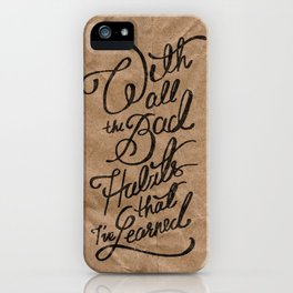 Bad Habits iPhone Case