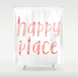 Happy Place | Motivational Coral Blush Painting Colored Typography Shower Curtain