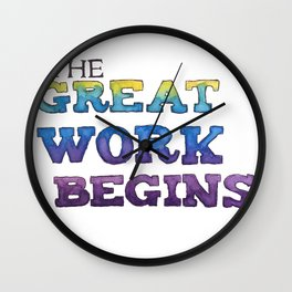 The Great Work Begins Wall Clock