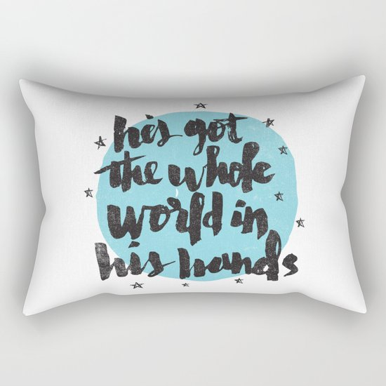 He's Got the Whole World in His Hands Rectangular Pillow