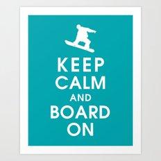 Keep Calm and Board On Art Print