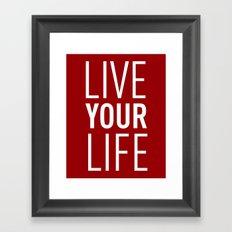 Live your Life - Burgundy Framed Art Print