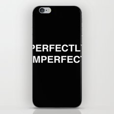 PERFECTLY IMPERFECT iPhone & iPod Skin