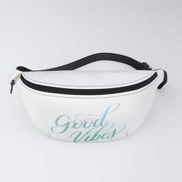 Good Vibes Positive Motivation Quote Calligraphy Designs Fanny Pack
