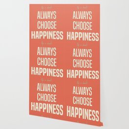 Always choose happiness, positive quote, inspirational, happy life, lettering art Wallpaper