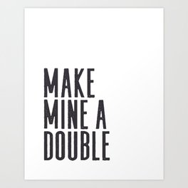 MAKE MINE A DOUBLE, Whiskey Quote,Home Bar Decor,Bar Poster,Bar Cart,Old School Print,Alcohol Sign,D Art Print