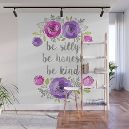 Be Silly, Be Honest, Be Kind Watercolor Lettering Wall Mural