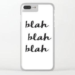 Blah Blah Blah, Printable Quotes, Typography Art, Wall Art Nursery Clear iPhone Case