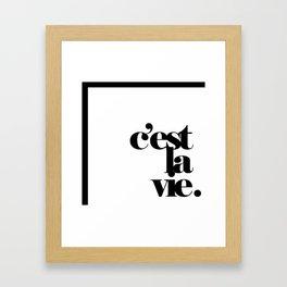 C'est la vie classic Framed Art Print
