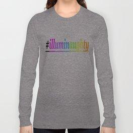 #Illuminaughty Long Sleeve T-shirt