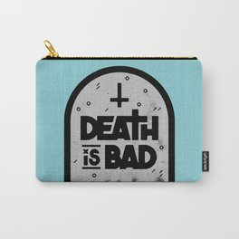 Death is Bad Carry-All Pouch