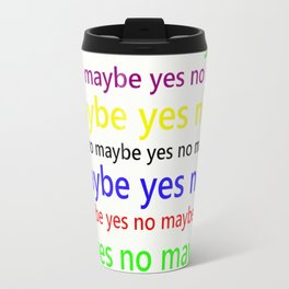 Indecisive - Funny, yes, no, maybe, coloured text design, red, yellow, blue, purple, green, black Travel Mug