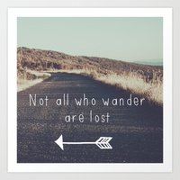 'Not all who wander are lost' Art Print