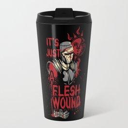 It's Just a Flesh Wound Travel Mug
