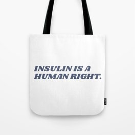 Insulin is a Human Right Tote Bag