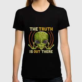 The Truth Is Out There - Martian Alien Gift T-shirt