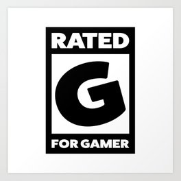 Rated G for gamer Art Print