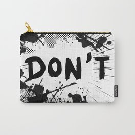 Don't (Ink Blast) Carry-All Pouch