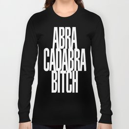 Abracadabra Bitch Long Sleeve T-shirt