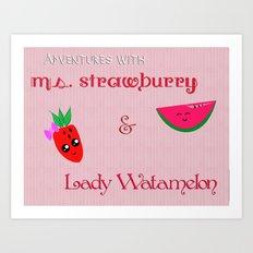 Ms.Strawburry & Lady Watamelon Art Print