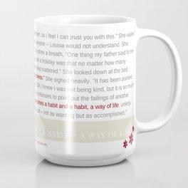 Kindness, a practice, a habit, a lifestyle Coffee Mug