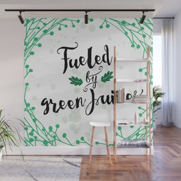 Fueled by Green Juice Wall Mural