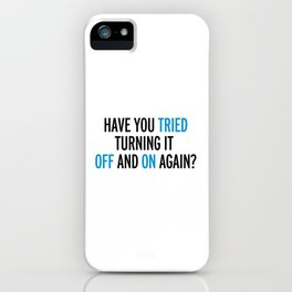 Off And On Again Funny Quote iPhone Case