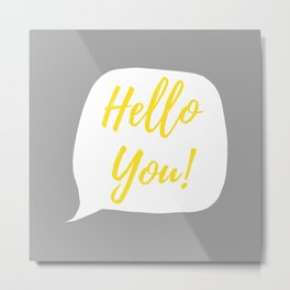 Hello You ! - Yellow, White & Gray Metal Print