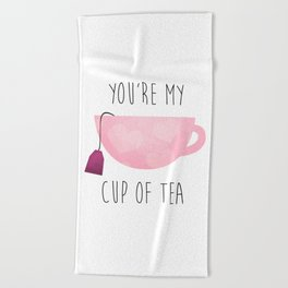 You're My Cup Of Tea Beach Towel
