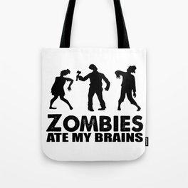 zombies ate my brains Tote Bag