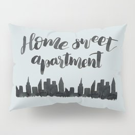 Home Sweet Apartment NYC Pillow Sham