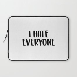 I hate everyone Laptop Sleeve