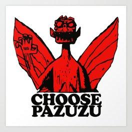 Choose Pazuzu Art Print