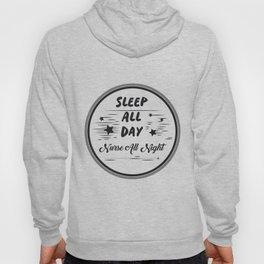 Sleep All Day Nurse All Nigh Nurse Life Hoody