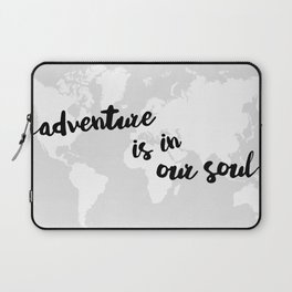 Adventure is in our Soul Laptop Sleeve