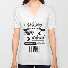 Worship can not be defined Unisex V-Neck