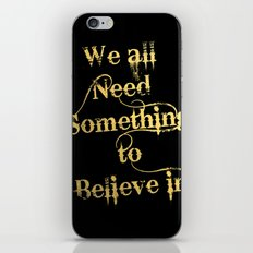 We all need something to believe in iPhone & iPod Skin