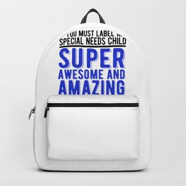Special Needs Parent Gift Super Awesome Amazing Special Needs Child Backpack