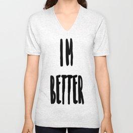 I'm Better Unisex V-Neck