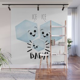 Ice Ice Baby! Wall Mural