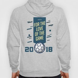 For The LOVE Of The GAME Hoody