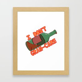I don't Gran-Care V2 Framed Art Print