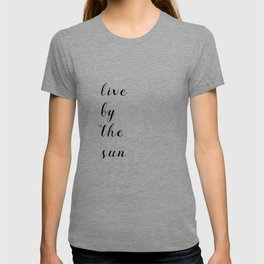 Live By The Sun T-shirt
